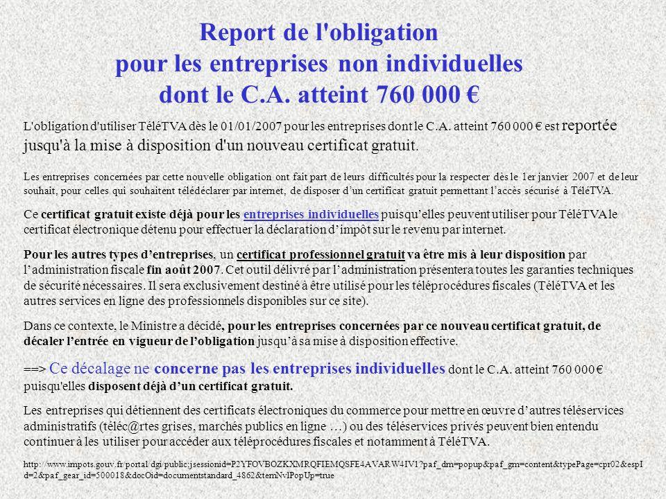 Report de l'obligation pour les entreprises non individuelles dont le C.A. atteint 760 000 L'obligation d'utiliser TéléTVA dès le 01/01/2007 pour les