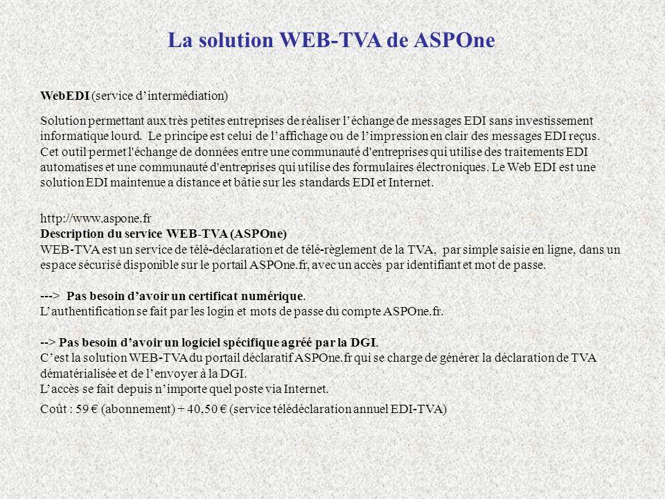 WebEDI (service dintermédiation) Solution permettant aux très petites entreprises de réaliser léchange de messages EDI sans investissement informatiqu