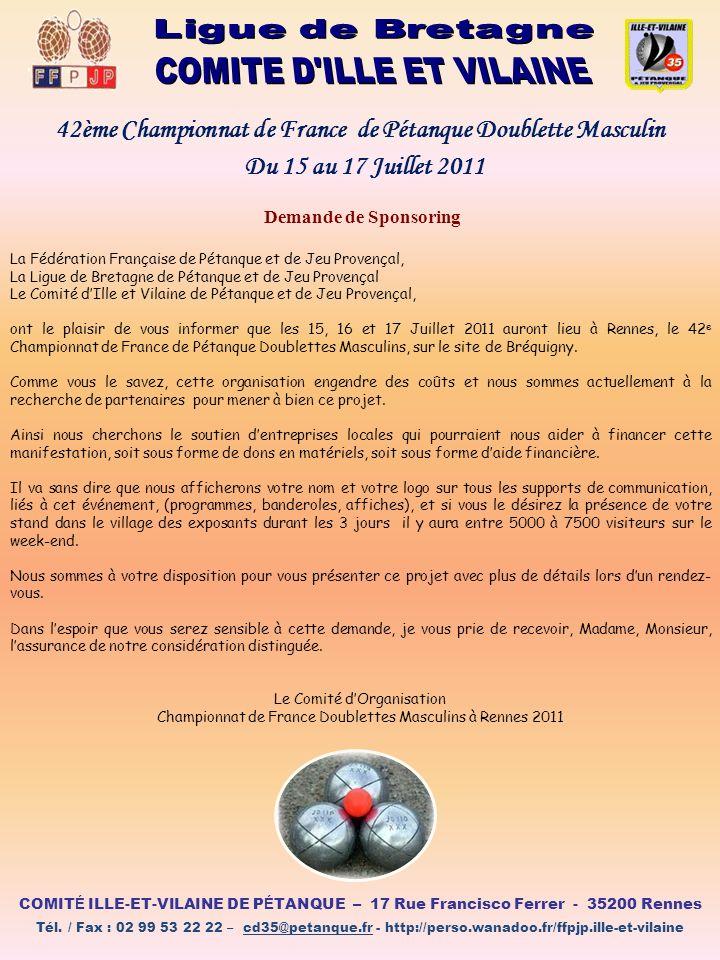 42ème Championnat de France de Pétanque Doublette Masculin Du 15 au 17 Juillet 2011 COMIT É ILLE-ET-VILAINE DE P É TANQUE – 17 Rue Francisco Ferrer -