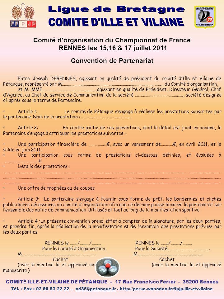 Comité dorganisation du Championnat de France RENNES les 15,16 & 17 juillet 2011 Convention de Partenariat Entre Joseph DERENNES, agissant en qualité