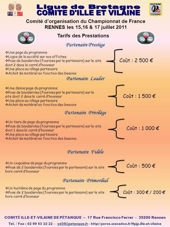 Comité dorganisation du Championnat de France RENNES les 15,16 & 17 juillet 2011 Tarifs des Prestations Partenaire Prestige Une page du programme Logo
