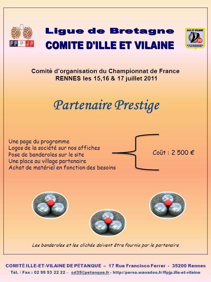 Partenaire Prestige Comité dorganisation du Championnat de France RENNES les 15,16 & 17 juillet 2011 Une page du programme Logos de la société sur nos
