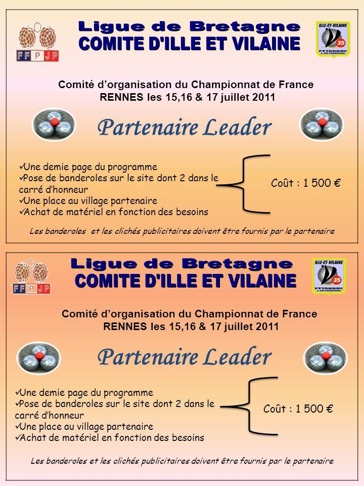 Partenaire Leader Comité dorganisation du Championnat de France RENNES les 15,16 & 17 juillet 2011 Coût : 1 500 Une demie page du programme Pose de ba