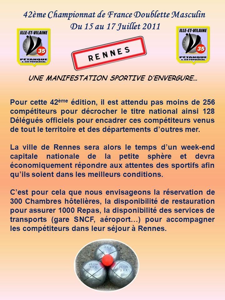 42ème Championnat de France Doublette Masculin Du 15 au 17 Juillet 2011 UNE MANIFESTATION SPORTIVE DENVERGURE… Pour cette 42 ème édition, il est atten