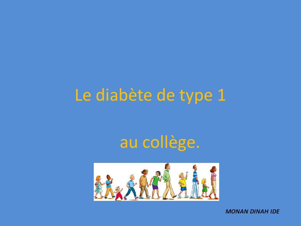 Le diabète de type 1 au collège. MONAN DINAH IDE