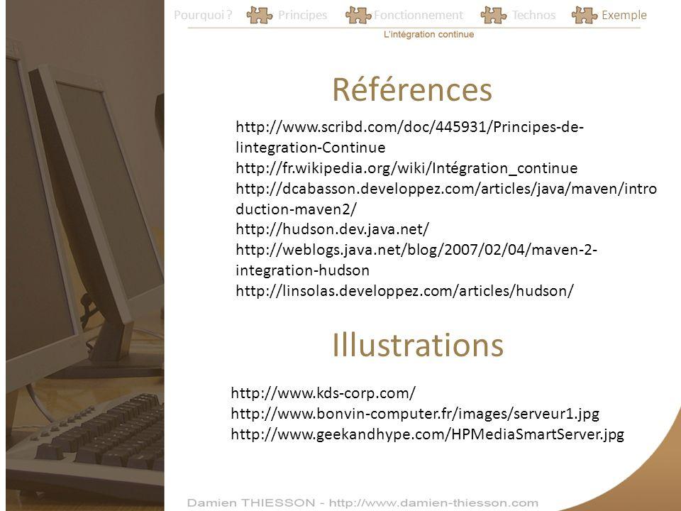 Pourquoi ?PrincipesFonctionnementTechnosExemple Références http://www.scribd.com/doc/445931/Principes-de- lintegration-Continue http://fr.wikipedia.or