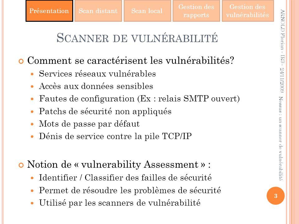PrésentationScan distantScan local Gestion des rapports Gestion des vulnérabilités S CANNER DE VULNÉRABILITÉ Comment se caractérisent les vulnérabilit