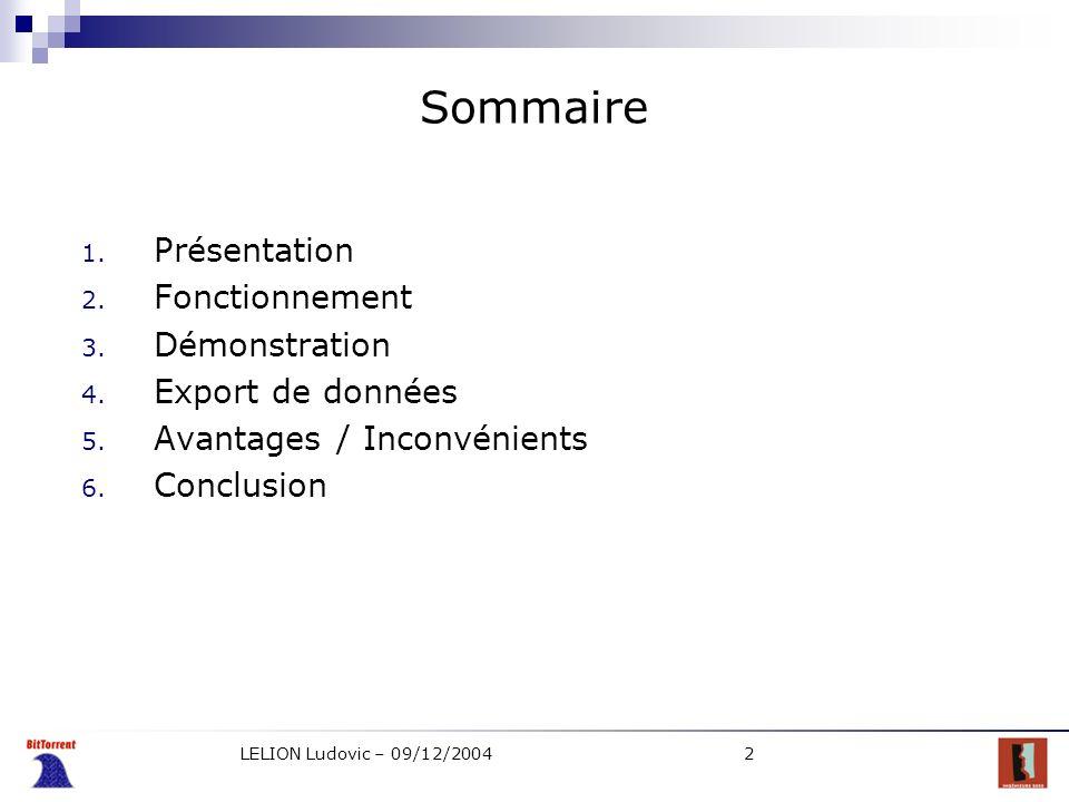 LELION Ludovic – 09/12/20042 Sommaire 1. Présentation 2. Fonctionnement 3. Démonstration 4. Export de données 5. Avantages / Inconvénients 6. Conclusi