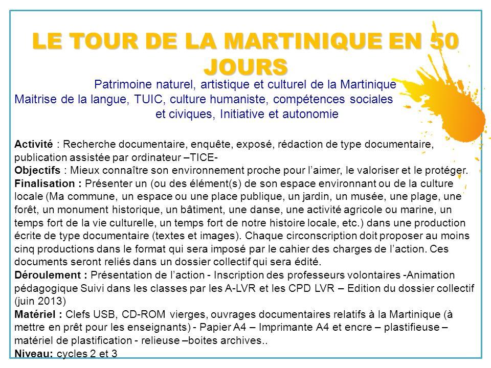 Patrimoine naturel, artistique et culturel de la Martinique Maitrise de la langue, TUIC, culture humaniste, compétences sociales et civiques, Initiati