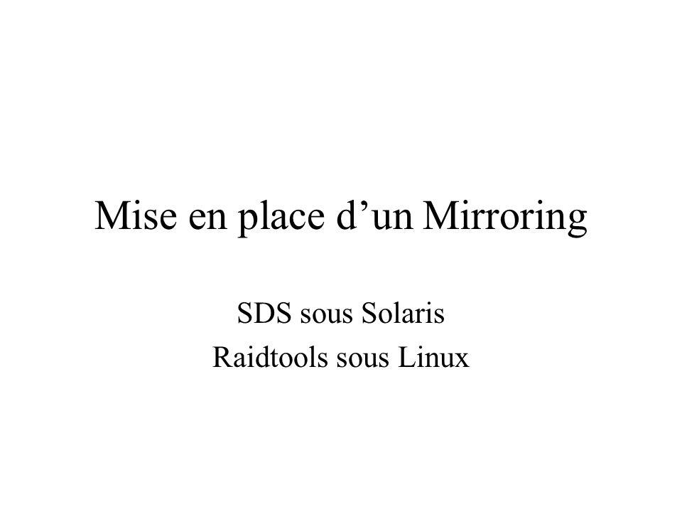 Mise en place dun Mirroring SDS sous Solaris Raidtools sous Linux