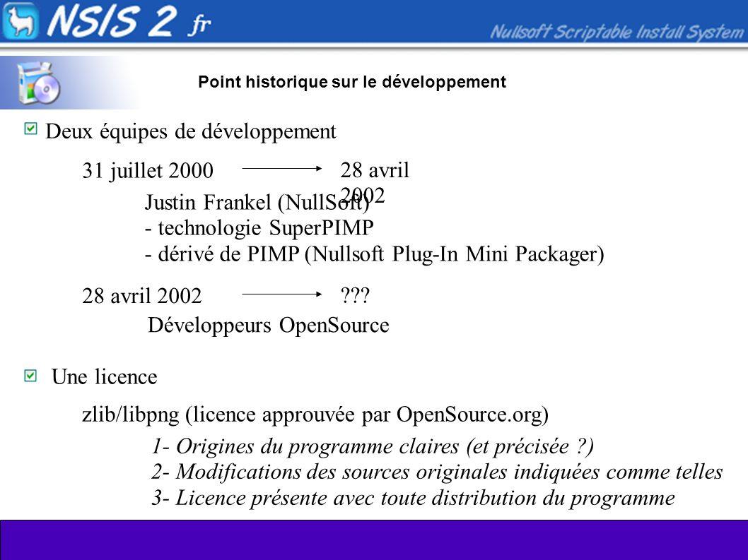 Deux équipes de développement 31 juillet 2000 28 avril 2002 ??? Justin Frankel (NullSoft) - technologie SuperPIMP - dérivé de PIMP (Nullsoft Plug-In M
