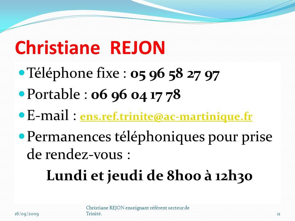 Christiane REJON Téléphone fixe : 05 96 58 27 97 Portable : 06 96 04 17 78 E-mail : ens.ref.trinite@ac-martinique.fr ens.ref.trinite@ac-martinique.fr