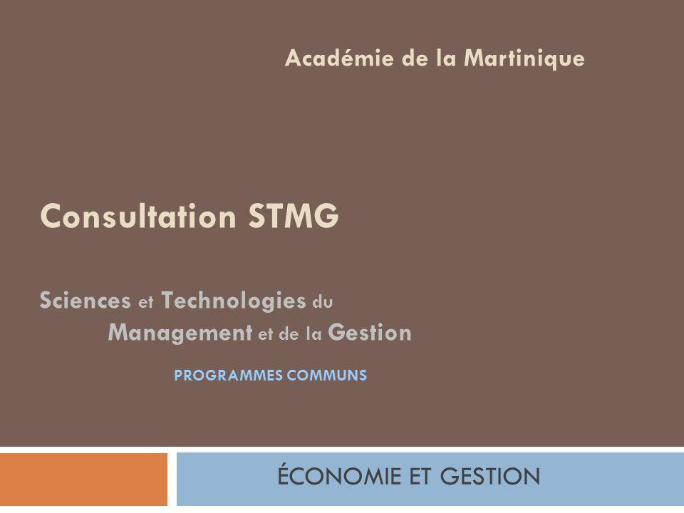 Présentation générale des programmes communs (cycle terminal) Droit Économie Management Sciences de gestion Académie de la Martinique - Économie et Gestion STMG Sciences et technologies du management et de la gestion