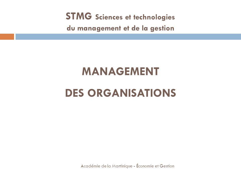 MANAGEMENT DES ORGANISATIONS Académie de la Martinique - Économie et Gestion STMG Sciences et technologies du management et de la gestion