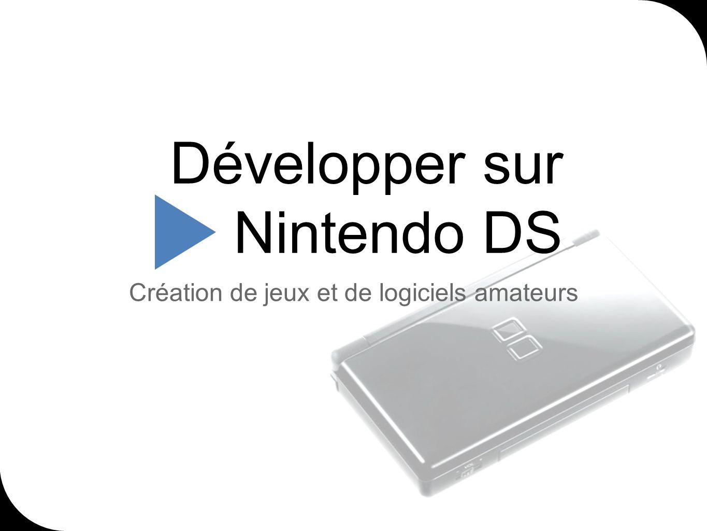Développer sur Nintendo DS Création de jeux et de logiciels amateurs