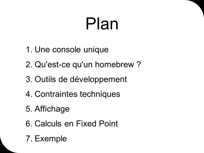 Plan 1. Une console unique 2. Qu est-ce qu un homebrew .