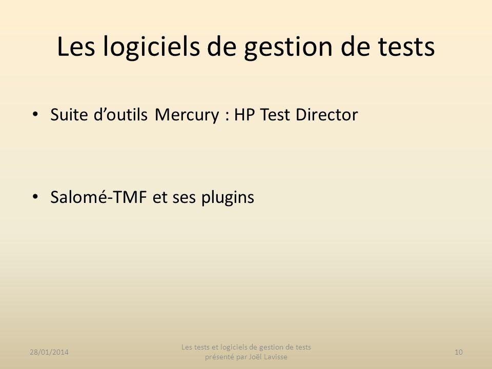Suite doutils Mercury : HP Test Director Salomé-TMF et ses plugins 28/01/201410 Les tests et logiciels de gestion de tests présenté par Joël Lavisse L
