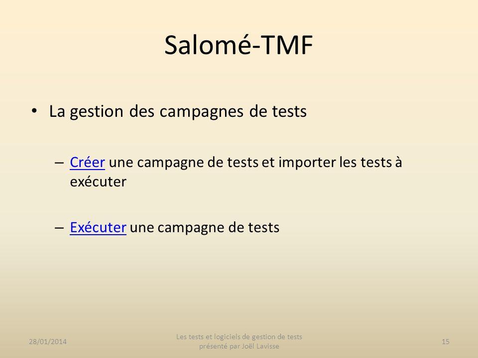 La gestion des campagnes de tests – Créer une campagne de tests et importer les tests à exécuter Créer – Exécuter une campagne de tests Exécuter 28/01