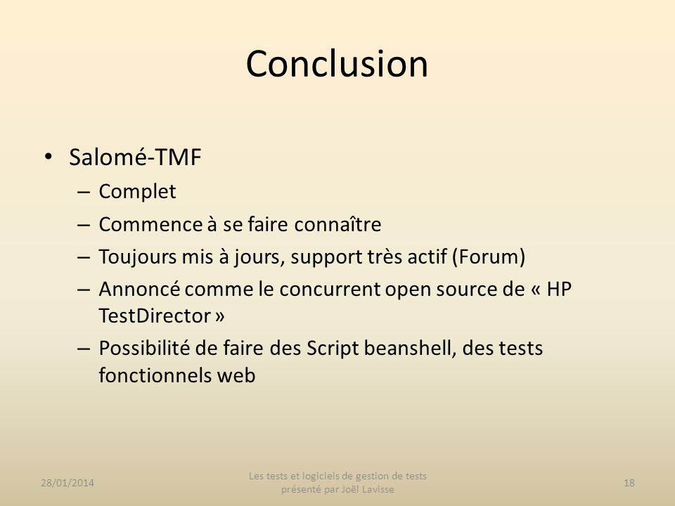 – Complet – Commence à se faire connaître – Toujours mis à jours, support très actif (Forum) – Annoncé comme le concurrent open source de « HP TestDir