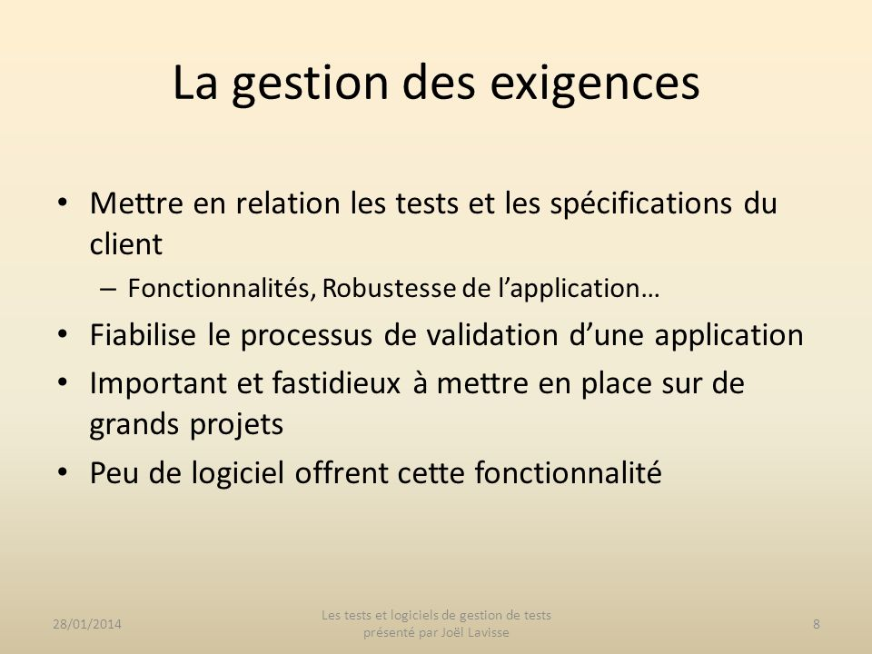 Mettre en relation les tests et les spécifications du client – Fonctionnalités, Robustesse de lapplication… Fiabilise le processus de validation dune