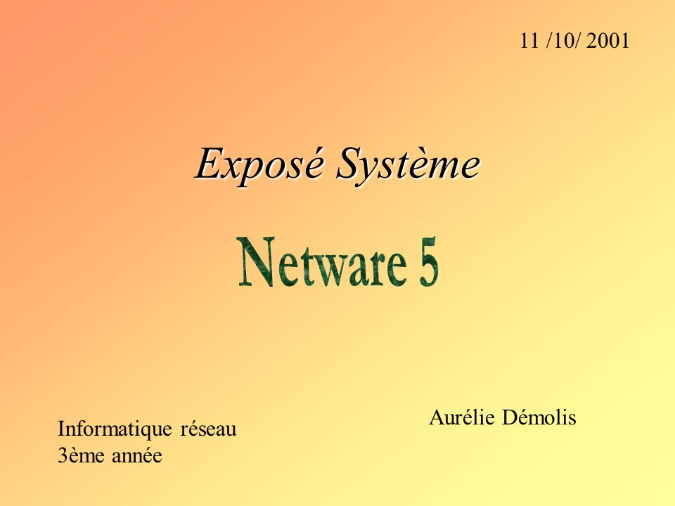 Plan I/ Présentation de Netware 5 introduction historique II/ Le noyau de Netware 5 III/ La NDS: Novell Directory Services définition exemple IV/ ZENWorks: Zero Effort Networks