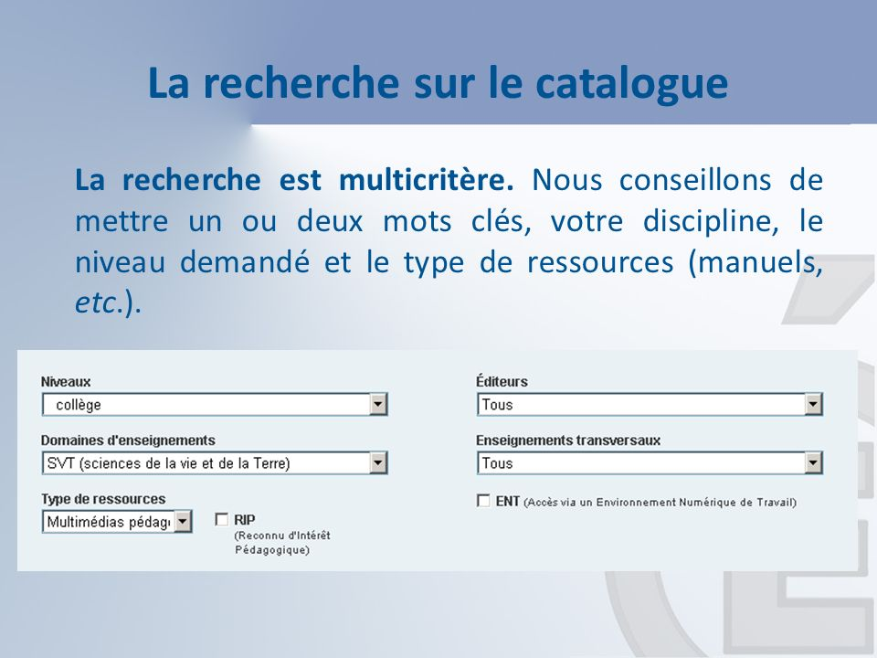 La recherche sur le catalogue La recherche est multicritère.