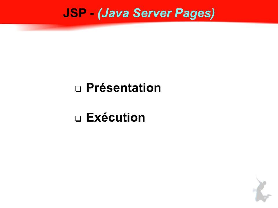 JSP - (Java Server Pages) Présentation Exécution