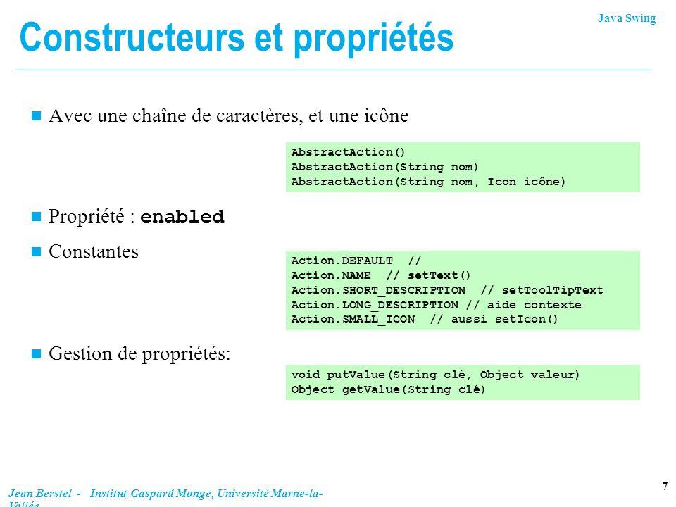 Java Swing 18 Jean Berstel - Institut Gaspard Monge, Université Marne-la- Vallée Un bord compliqué JPanel p = new JPanel(); p.setLayout(new BorderLayout()); p.add(new JLabel( bords imbriqués ,JLabel.CENTER), BorderLayout.CENTER); Border emptyBorder = new EmptyBorder(3,3,3,4); Border b = new CompoundBorder(emptyBorder, new LineBorder(Color.blue,3) ); b = new CompoundBorder(new LineBorder(Color.red,3),b); b = new CompoundBorder(emptyBorder, b); b = new CompoundBorder(new LineBorder(Color.green,3), b); b = new CompoundBorder(emptyBorder, b); p.setBorder(b);