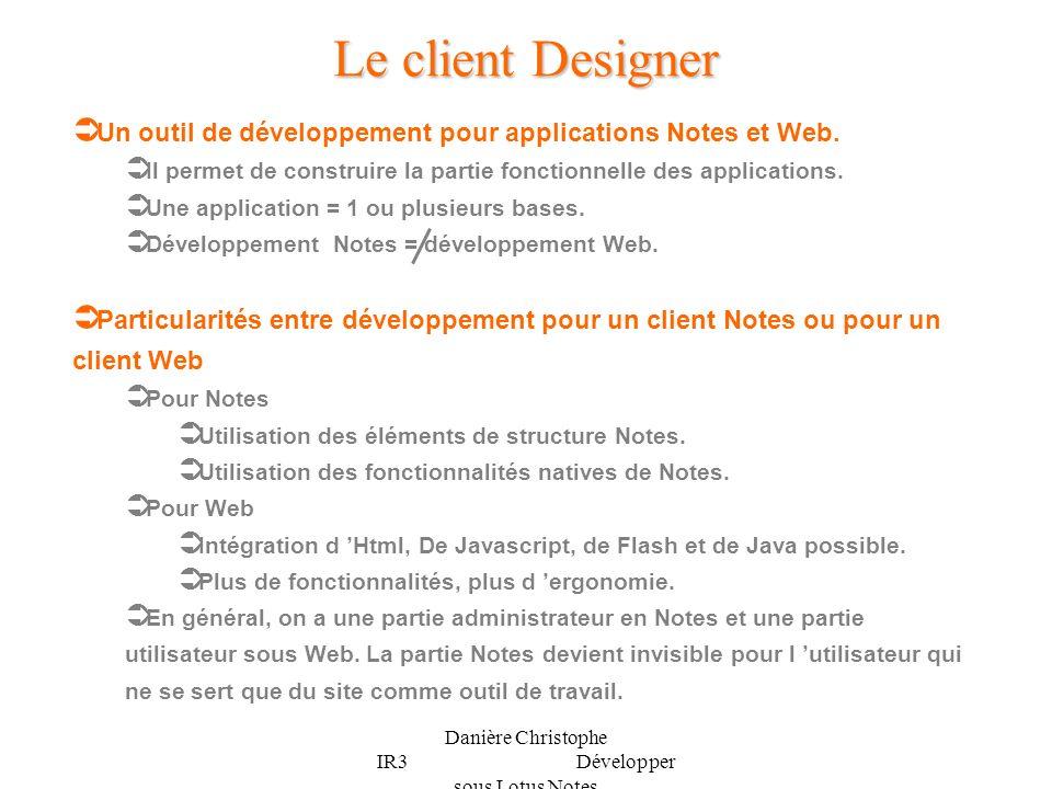 Danière Christophe IR3 Développer sous Lotus Notes L interface du Designer