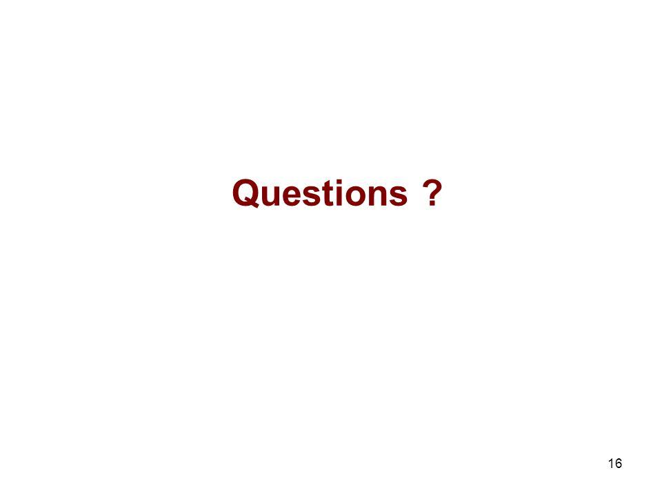 16 Questions ?