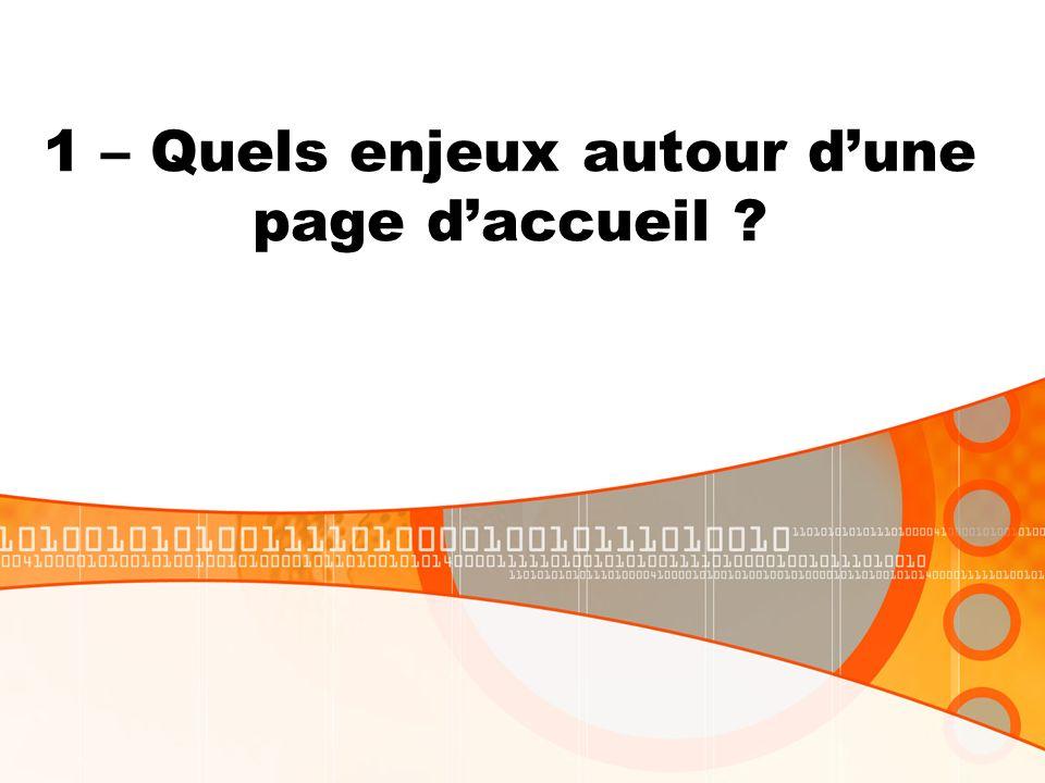 1 – Quels enjeux autour dune page daccueil ?