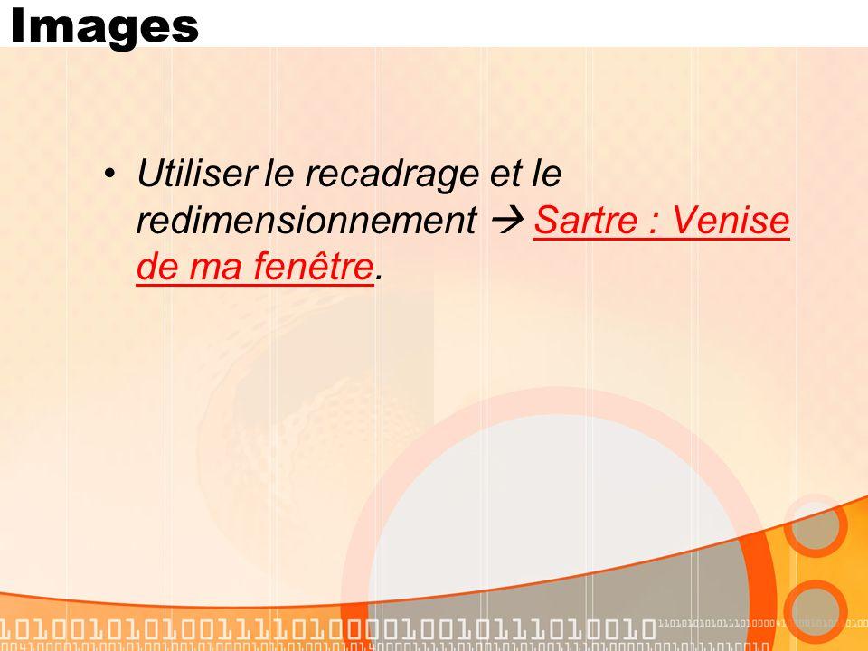 Images Utiliser le recadrage et le redimensionnement Sartre : Venise de ma fenêtre.Sartre : Venise de ma fenêtre