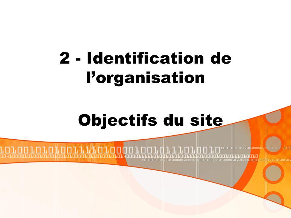 2 - Identification de lorganisation Objectifs du site