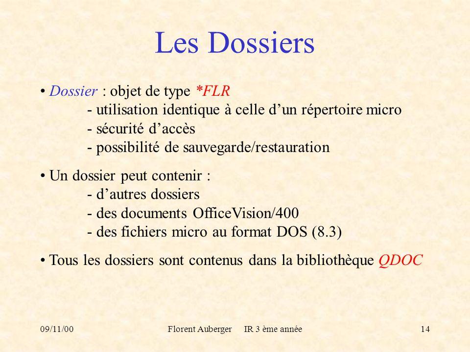09/11/00Florent Auberger IR 3 ème année14 Les Dossiers Dossier : objet de type *FLR - utilisation identique à celle dun répertoire micro - sécurité da