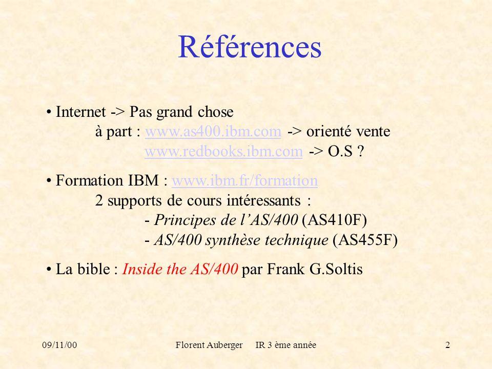 09/11/00Florent Auberger IR 3 ème année2 Références Internet -> Pas grand chose à part : www.as400.ibm.com -> orienté vente www.redbooks.ibm.com -> O.