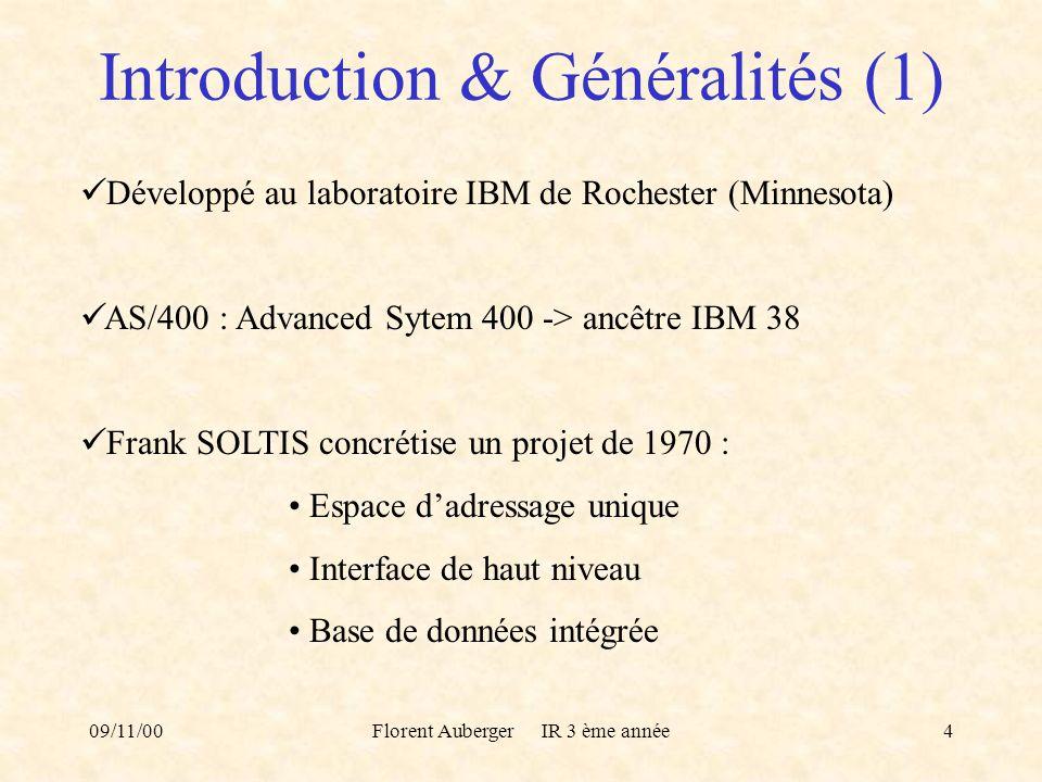 09/11/00Florent Auberger IR 3 ème année4 Développé au laboratoire IBM de Rochester (Minnesota) AS/400 : Advanced Sytem 400 -> ancêtre IBM 38 Frank SOL