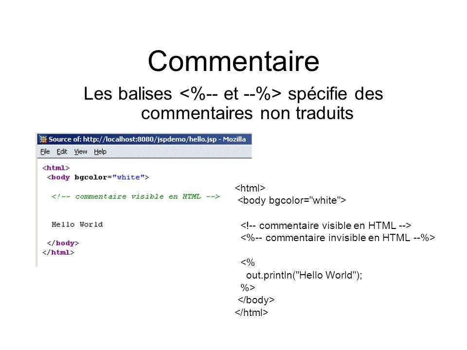 Commentaire Les balises spécifie des commentaires non traduits <% out.println(