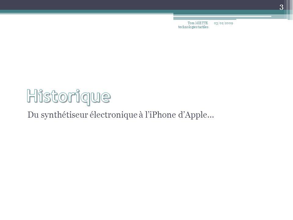 Du synthétiseur électronique à liPhone dApple… 03/02/2009Tom MIETTE technologies tactiles 3