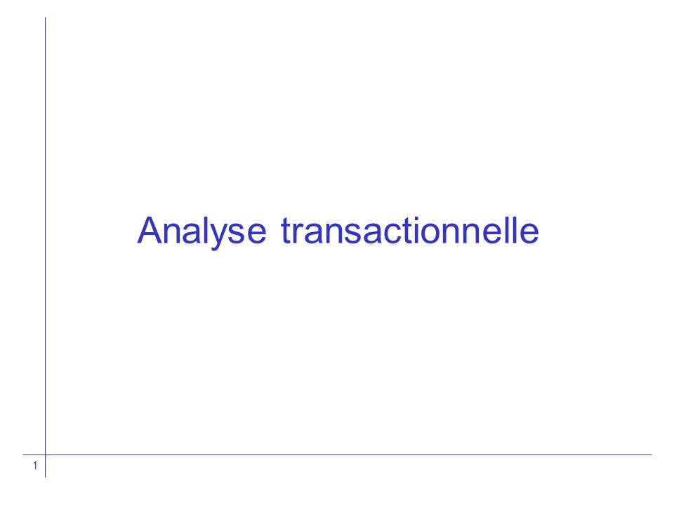 1 Analyse transactionnelle