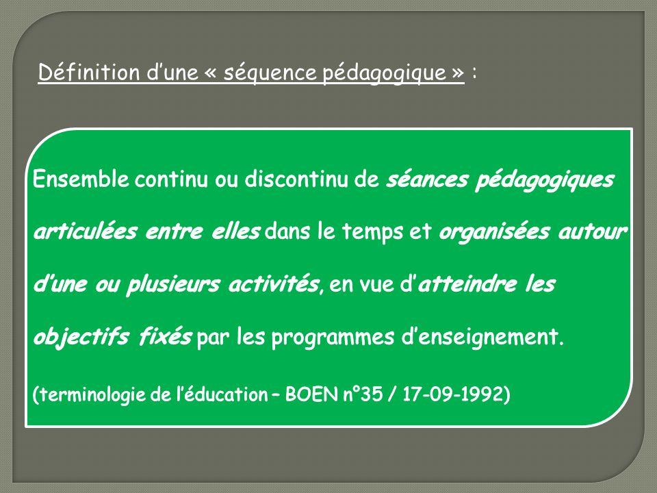 Définition dune « séquence pédagogique » :