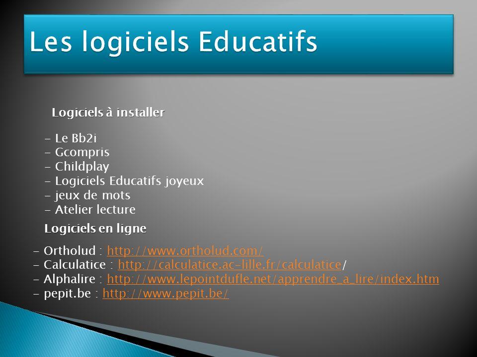 - Le Bb2i - Gcompris - Childplay - Logiciels Educatifs joyeux - jeux de mots - Atelier lecture - Ortholud : http://www.ortholud.com/http://www.ortholu