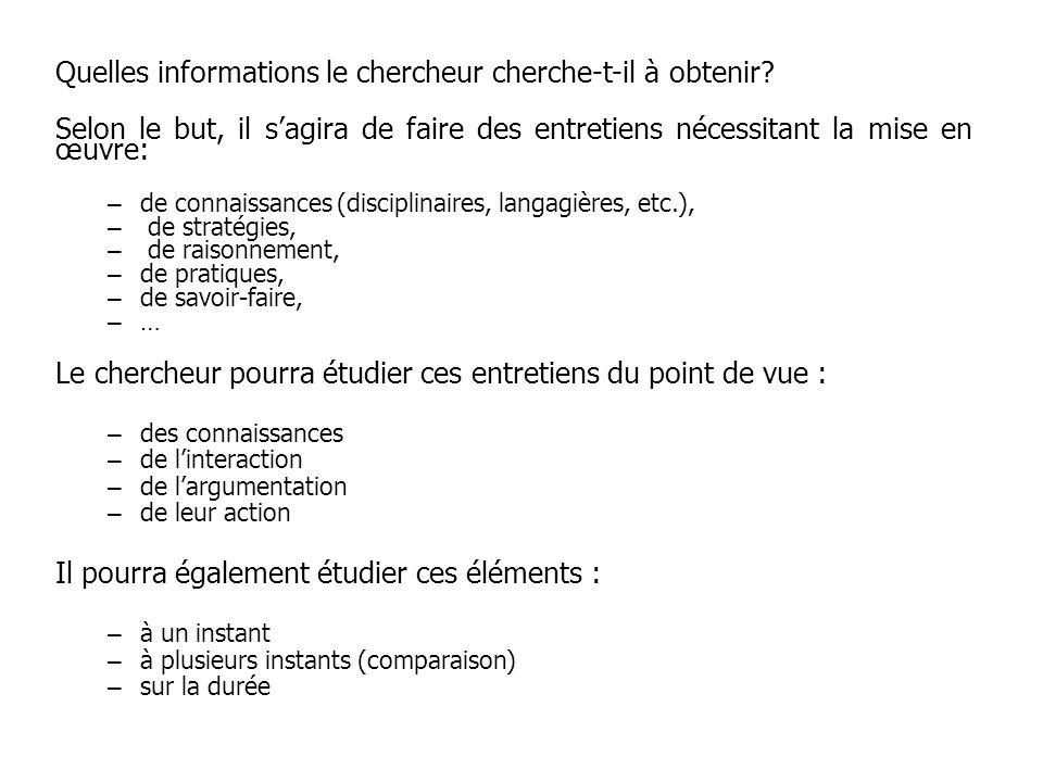 Statut des entretiens : (Chronologie) -Exploratoire : souvent utilisé en parallèle des premières lectures pour mettre au jour la problématique et définir de manière plus précise lobjet à létude.