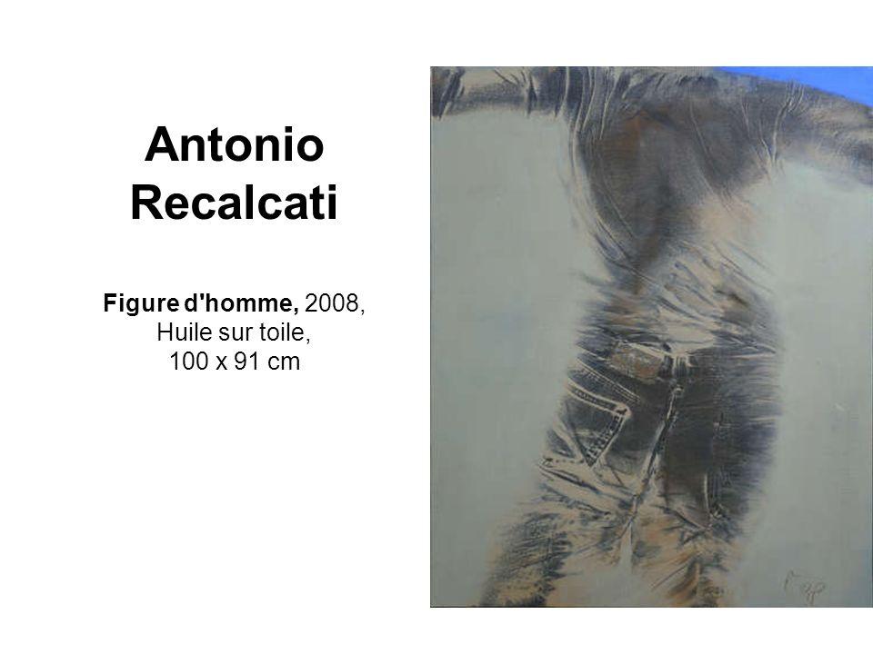 Antonio Recalcati Figure d'homme, 2008, Huile sur toile, 100 x 91 cm