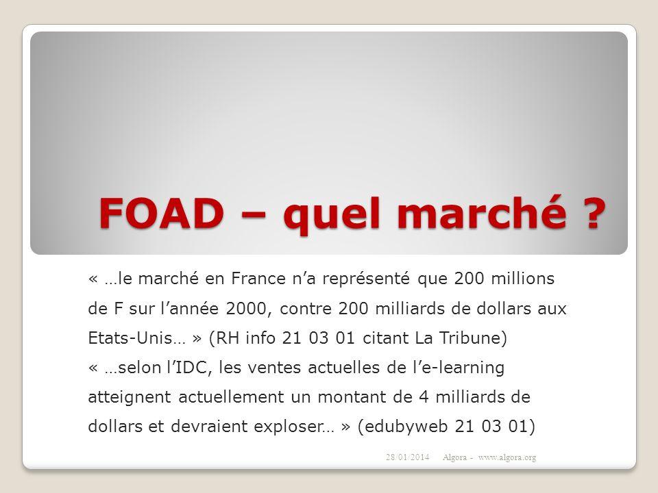 FOAD – quel marché ? « …le marché en France na représenté que 200 millions de F sur lannée 2000, contre 200 milliards de dollars aux Etats-Unis… » (RH