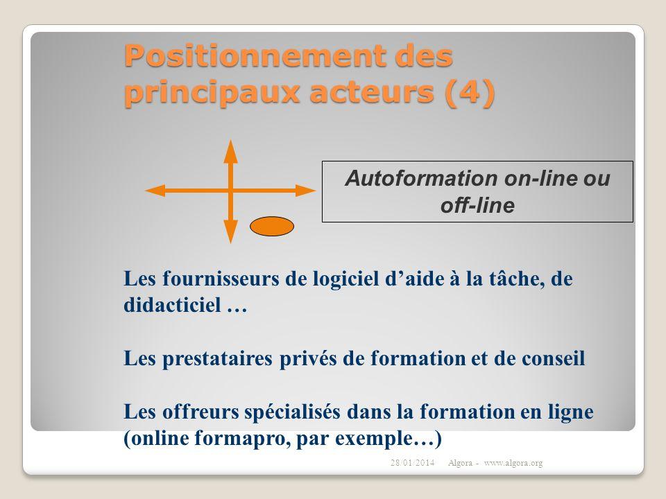 Positionnement des principaux acteurs (4) 28/01/2014Algora - www.algora.org Les fournisseurs de logiciel daide à la tâche, de didacticiel … Les presta