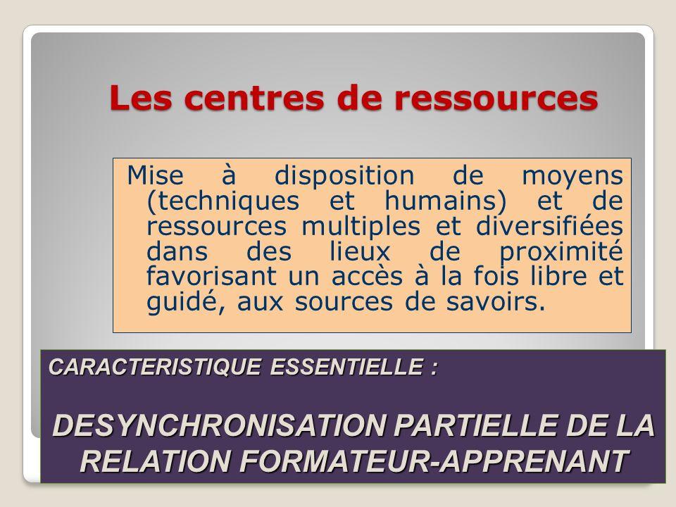 Les centres de ressources Mise à disposition de moyens (techniques et humains) et de ressources multiples et diversifiées dans des lieux de proximité