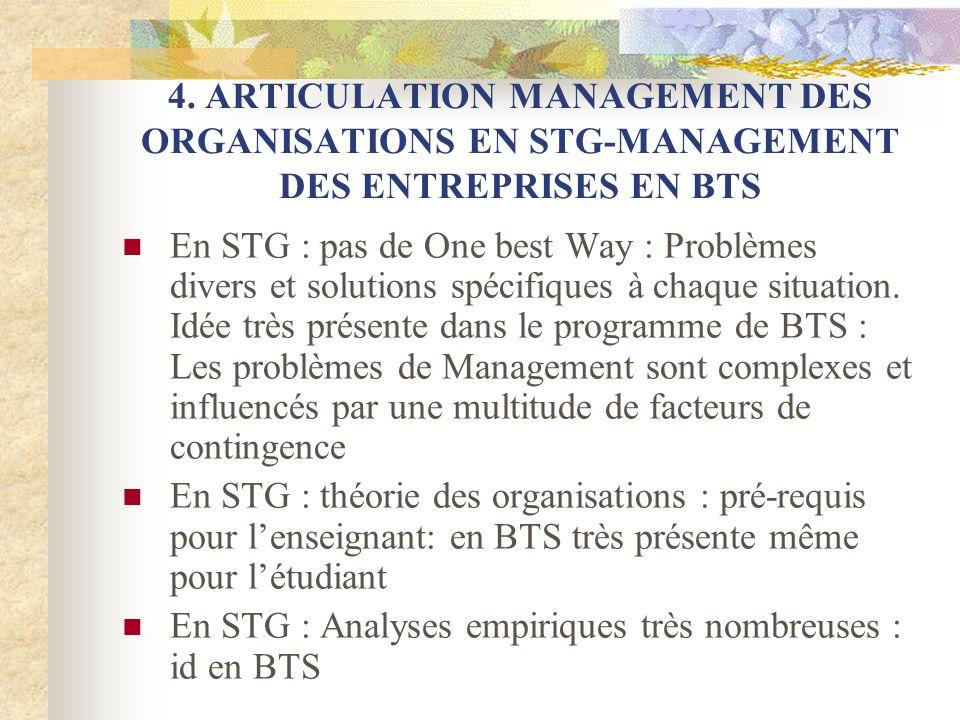 4. ARTICULATION MANAGEMENT DES ORGANISATIONS EN STG-MANAGEMENT DES ENTREPRISES EN BTS En STG : pas de One best Way : Problèmes divers et solutions spé