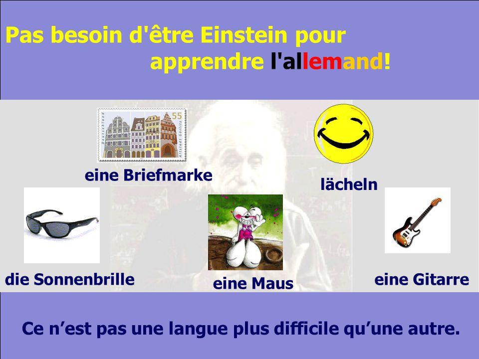 © Cers und Partner 2004 10 Pas besoin d être Einstein pour apprendre l allemand.