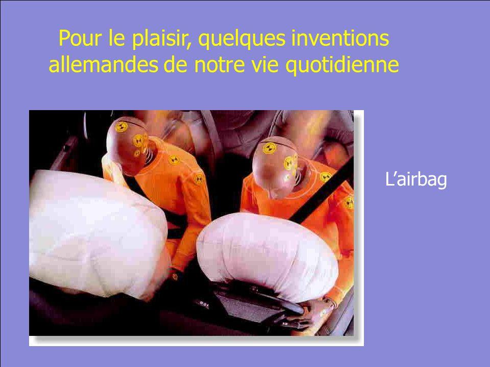 © Cers und Partner 2004 18 Pour le plaisir, quelques inventions allemandes de notre vie quotidienne Lairbag