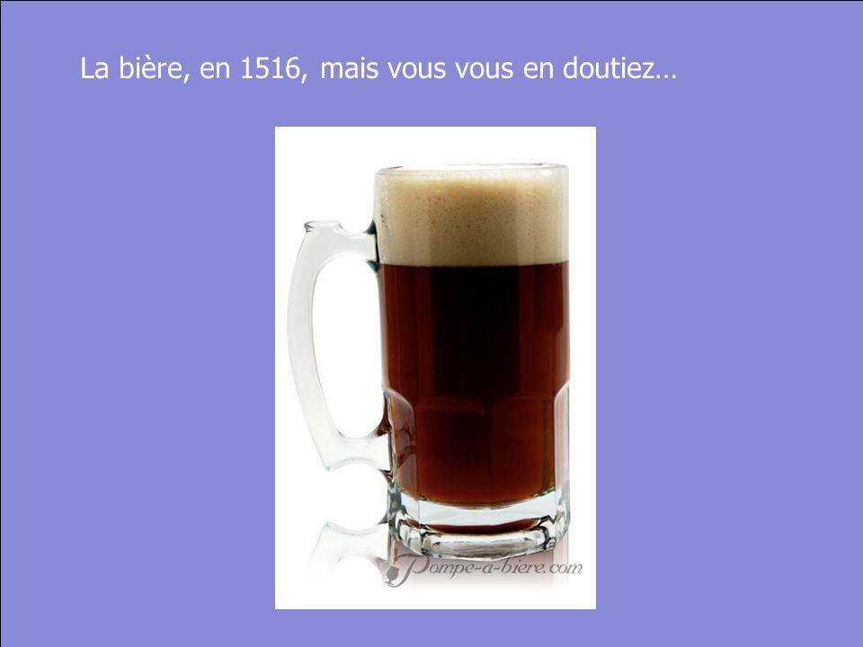 © Cers und Partner 2004 20 La bière, en 1516, mais vous vous en doutiez…